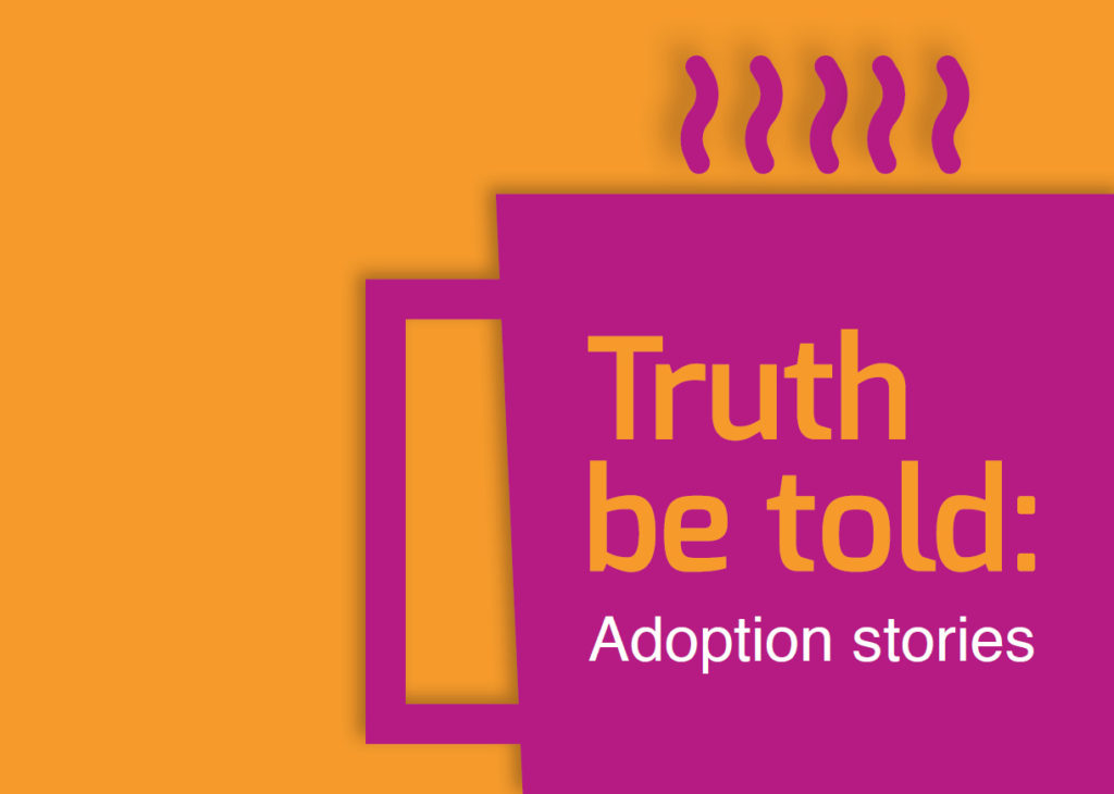 Truth be told: Adoption stories,